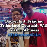 #FatherhoodIsLit March Madness
