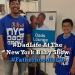 #FatherhoodIsLit #DadLife At The New York Baby Show