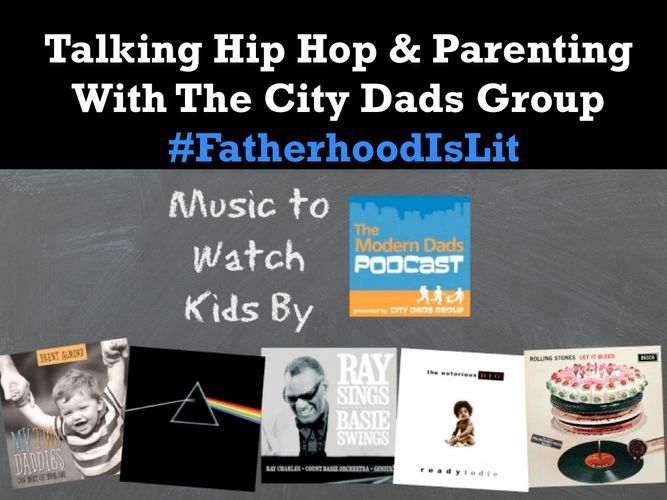 #FatherhoodIsLit Talking Hip Hop & Parenting With The City Dads Group