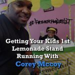 #FatherhoodIsLit Lemonade Stand Living