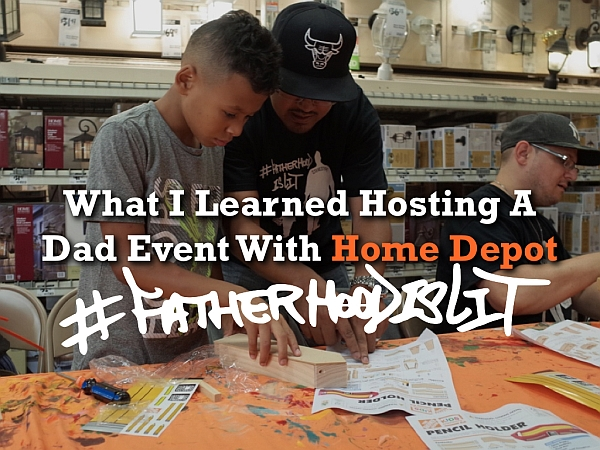#FatherhoodIsLit x Home Depot Event