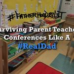 Parent Teacher Conference #FatherhoodIsLit