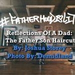 #FatherhoodIsLit Self Cut