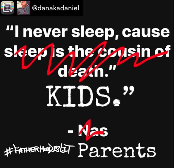 #FatherhoodIsLit So Is Sleep