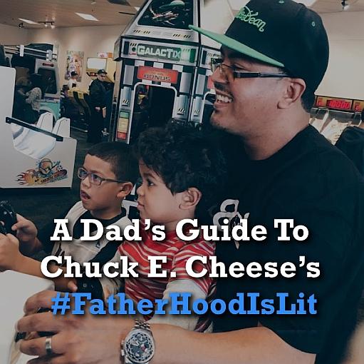 Chuck E Cheese's #FatherhoodIsLit