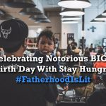 #FatherhoodIsLit Biggie Smalls Is The Illest