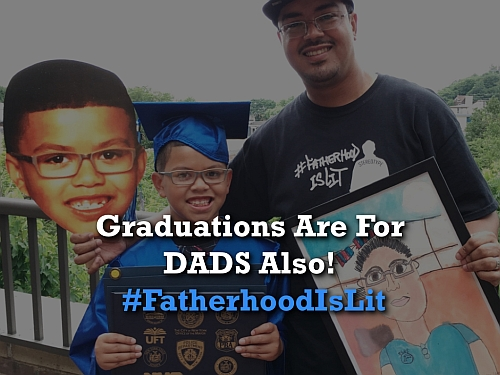 #FatherhoodIsLit Graduations Are For Dads Also