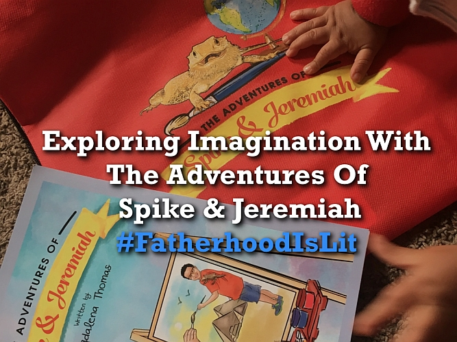 #FatherhoodIsLit The Adventures Of Spike & Jeremiah