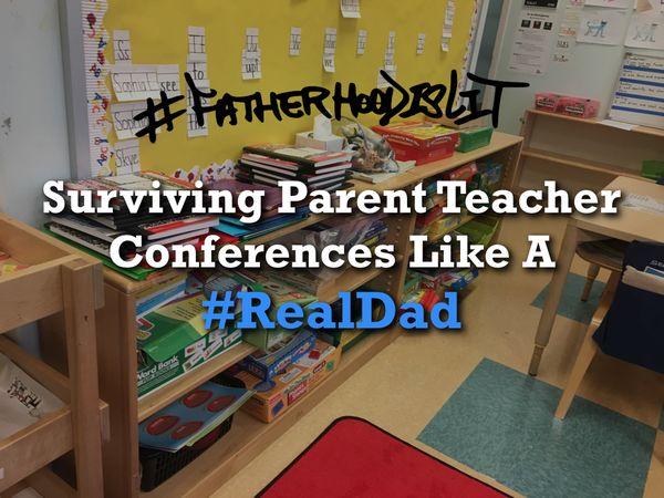 Parent Teacher Conference #FatherhoodIsLit